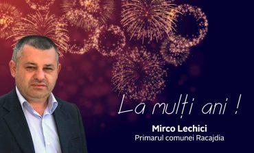 La multi ani,2020!Mirco Lechici ,Primarul comunei Racajdia!
