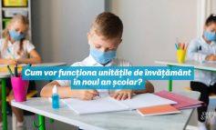 Cum vor funcționa unitățile de învățământ în noul an școlar?